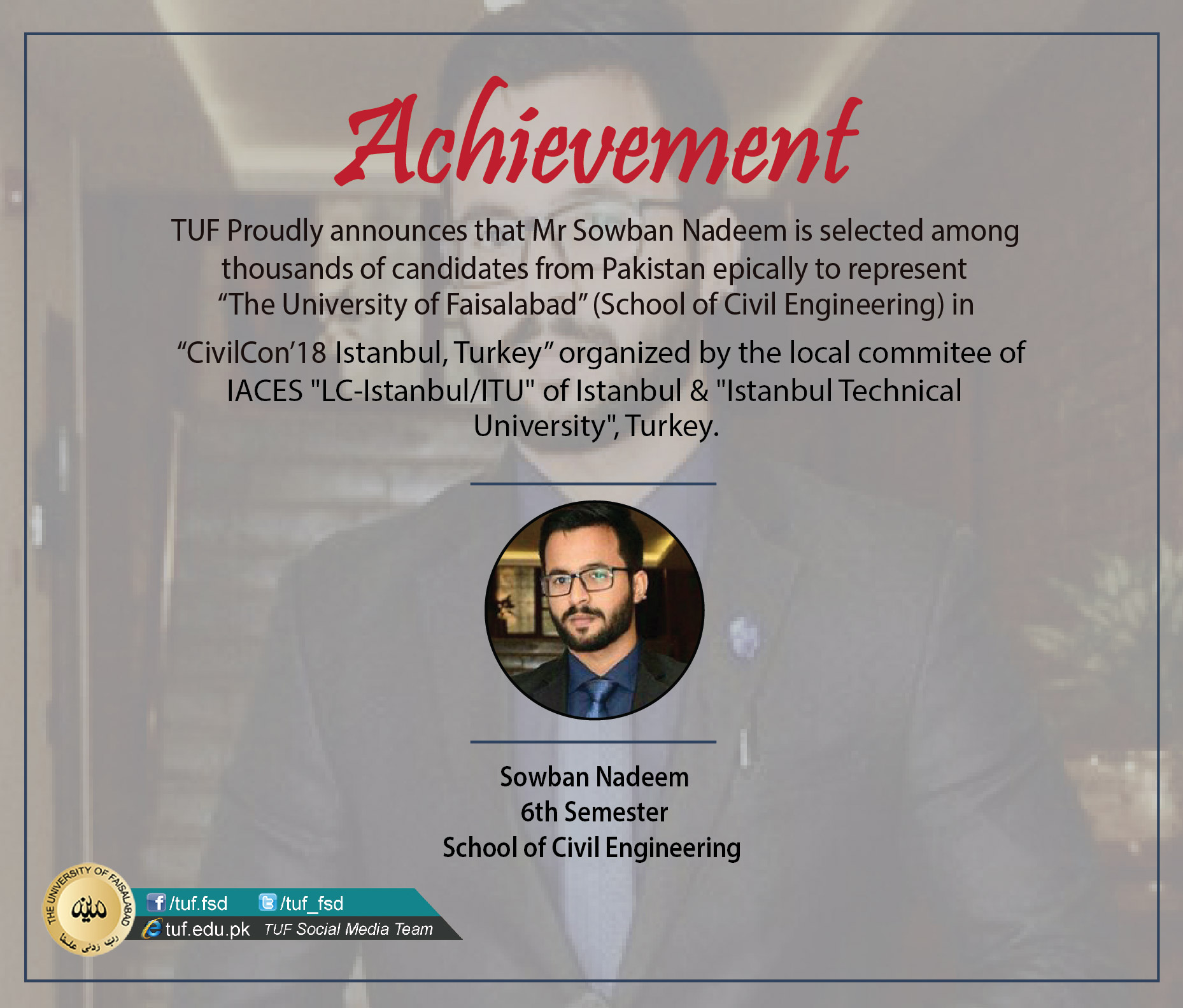 """TUF student Mr Sowban Nadeem is selected in """"CivilCon'18 Istanbul, Turkey"""" to represent The University of Faisalabad"""